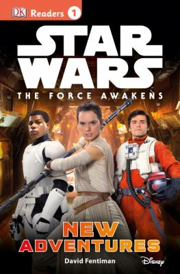 Star Wars, the Force awakens : new adventures