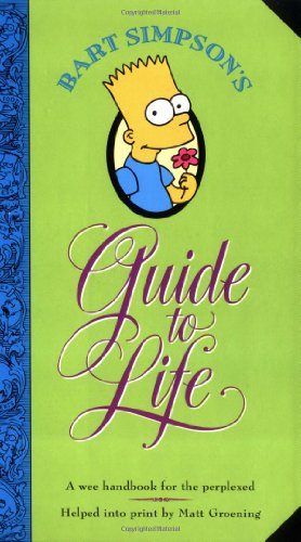 Bart Simpson's guide to life